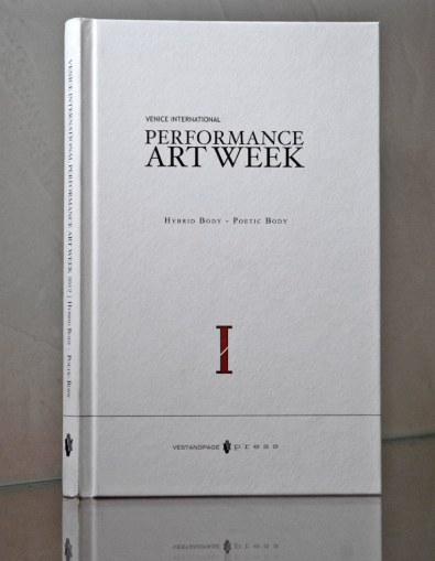"Exhibition catalogue ""VENICE INTERNATIONAL PERFORMANCE ART WEEK Hybrid Body - Poetic Body 2012"""