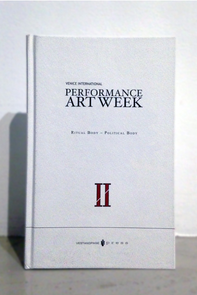 "Exhibition catalogue ""VENICE INTERNATIONAL PERFORMANCE ART WEEK Ritual Body - Political Body 2014"""